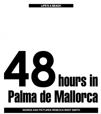 Goldie Magazine - 48 Hours in Palma de Mallorca